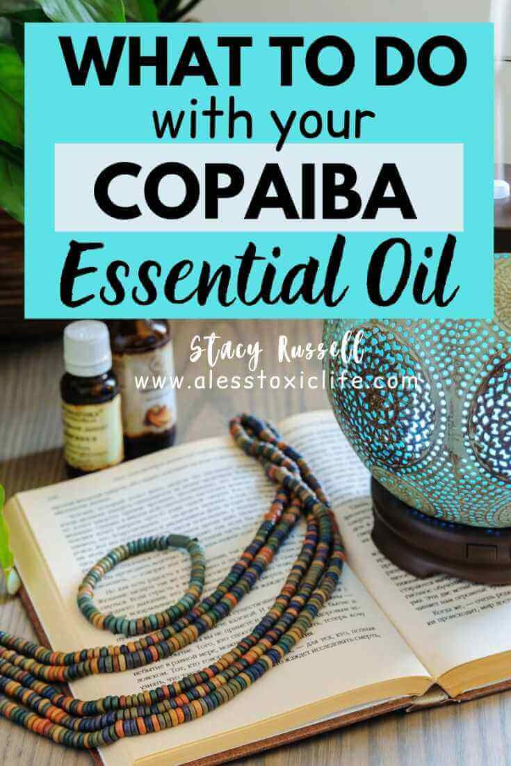 How to use copaiba essential oil. Recipes and benefits.